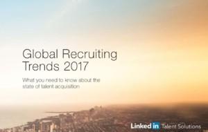 LinkedIn: Global Recruiting Trends 2017